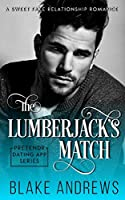 The Lumberjack's Match: A Sweet Fake Relationship Romance (Pretendr Dating App Series)