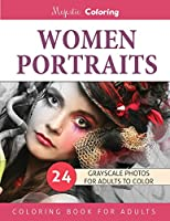 Women Portraits: Grayscale Photo Coloring for Adults