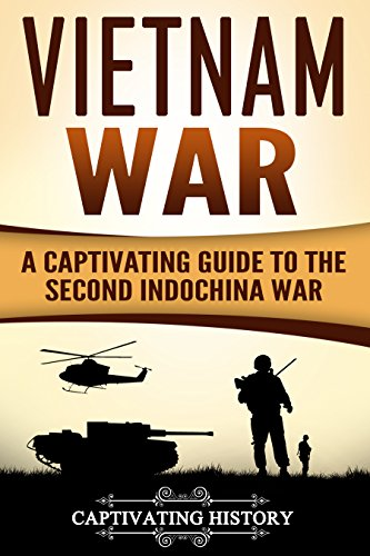 Vietnam War: A Captivating Guide to the Second Indochina War (English Edition)