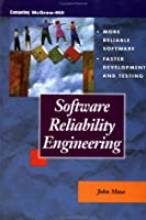 Software Reliability Engineering: More Reliable Software Faster Development and Testing (McGraw Hill Series on Software Development)