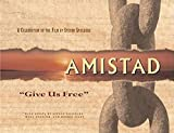Amistad: 'Give Us Free' (Newmarket Pictorial Moviebooks)