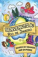 Benvenuti A Rio de Janeiro Diario Di Viaggio Per Bambini: 6x9 Diario di viaggio e di appunti per bambini I Completa e disegna I Con suggerimenti I Regalo perfetto per il tuo bambino per le tue vacanze in Rio de Janeiro