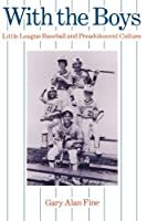 With the Boys: Little League Baseball and Preadolescent Culture (Chicago Original Paperback)【洋書】 [並行輸入品]