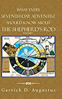 What Every Seventh-day Adventist Should Know About the Shepherd's Rod