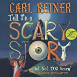 Tell Me a Scary Story...but Not Too Scary (Byron Preiss Book)