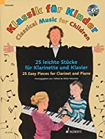 Classical Music for Children: 25 Easy Pieces for Clarinet and Piano