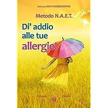 NAET – Di' addio alle tue allergie! (Italian Edition)