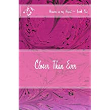 Closer Than Ever (Heaven in my Heart (pre/early teen series) Book 1)