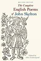 The Complete English Poems of John Skelton (Exeter Medieval Texts and Studies)