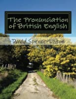 The Pronunciation of British English: la pronunciaci?n del ingl?s brit?nico (Spanish Edition) [並行輸入品]