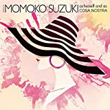 SONGS OF MOMOKO SUZUKI as herself and as COSA NOSTRA(特典なし)