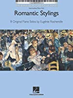 Romantic Stylings: Intermediate Piano Solos; Includes Downloadable Audio (Eugenie Rocherolle)