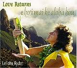 Love Returns: E Ho'i Mai Ke Aloha Hou
