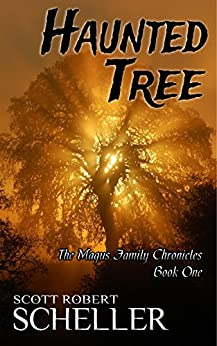 Haunted Tree (The Magus Family Chronicles Book 1) by [Scheller, Scott Robert]