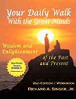 Your Daily Walk With The Great Minds: Wisdom and Enlightenment of the Past and Present (Spiritual Dimensions Series)