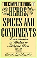 Complete Book of Herbs, Spices and Condiments