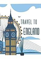 Travel to ENGLAND: Carnet de voyage   Journal   Couverture souple brillante   6x9 - A5 pouces avec 108 pages blanches