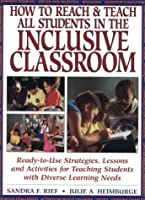How to Reach & Teach All Students in the Inclusive Classroom: Ready-To-Use Strategies, Lessons and Activities for Teaching Students With Diverse Learning Needs