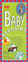 Baby Bargains: Secrets to Saving 20 Percent to 50 Percent on Baby Furniture, Equipment, Clothes, Toys, Maternity Wear and Much, Much More