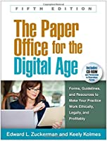 The Paper Office for the Digital Age: Forms, Guidelines, and Resources to Make Your Practice Work Ethically, Legally, and Profitably (The Clinicians Toolbox)