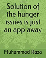 Solution of the hunger issues is just an app away