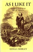 As I Like It: A Story of Shakespeare and His Associates