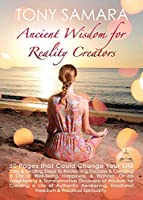 Ancient Wisdom for Reality Creators: 50 Pages That Could Change Your Life