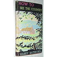 How to see the country (Home-front handbooks)