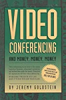 Videoconferencing & Money, Money, Money