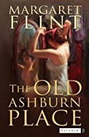 The Old Ashburn Place: Winner of the Dodd, Mead Pictorial Review Prize for the Best First Novel of 1935