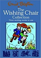 The Wishing Chair Collections: Three Exciting Stories in One