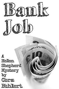Bank Job (Helen Shepherd Mysteries Book 3) by [Buhlert, Cora]