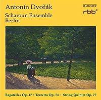 Dvorak: Bagatelles Op. 47 - Terzetto Op. 74 - String Quintet Op. 77 by Scharoun Ensemble Berlin