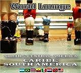 ワールド・ラウンジ 北中米カリブ&南米