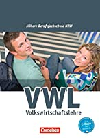 Wirtschaft fuer Fachoberschulen und Hoehere Berufsfachschulen - VWL - Hoehere Berufsfachschule Nordrhein-Westfalen. Schuelerbuch