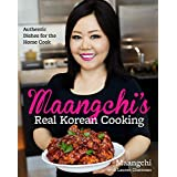 Maangchis Real Korean Cooking: Authentic Dishes for the Home Cook