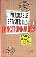 Incroyable Betisier Des Fonctionnaires (L') (Humour)