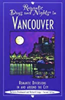 Romantic Days and Nights in Vancouver: Romantic Diversions in and Around the City