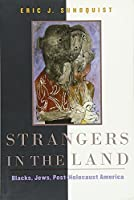 Strangers in the Land: Blacks, Jews, Post-Holocaust America