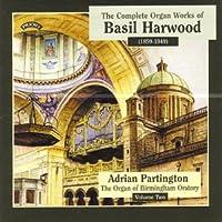 Harwood - Organ Works, Vol 2/ The Organ of Birmingham Oratory by Adrian Partington (2004-03-13)