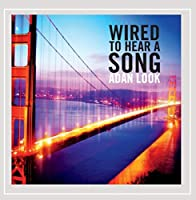Wired to Hear a Song