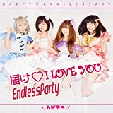 届けI LOVE YOU/Endless Party