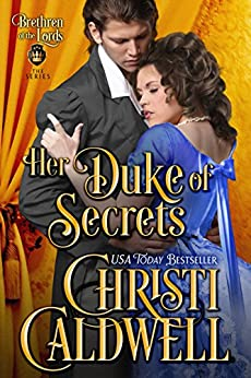 Her Duke of Secrets (Brethren of the Lords Book 2) by [Caldwell, Christi]