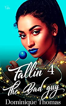 Fallin 4 The Bad Guy by [Thomas, Dominique]