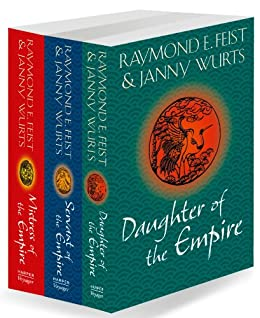 The Complete Empire Trilogy: Daughter of the Empire, Mistress of the Empire, Servant of the Empire by [Feist, Raymond E., Wurts, Janny]