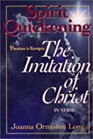 Spirit Quickening: Thomas a Kempis--The Imitation of Christ, in Verse