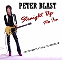 Straight Up No Ice by Peter Blast (2010-08-17)