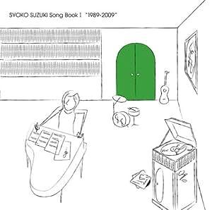 SYOKO SUZUKI Song Book I 鈴木祥子作品集 Vol.1 (1989-2009)
