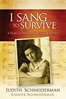 I Sang to Survive: A Story of Hope and Human Kindness