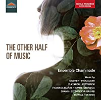 THE OTHER HALF OF MUSIC 21世紀の女性作曲家たち10人の作品集